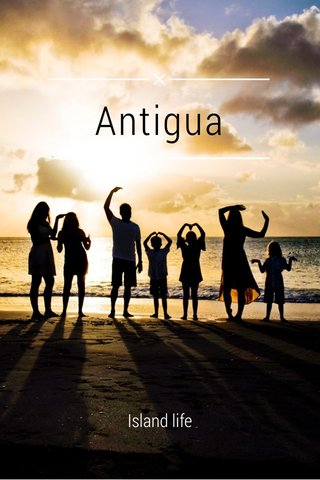 Antigua Island life