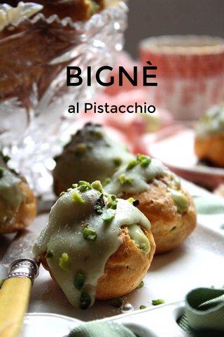 BIGNÈ al Pistacchio