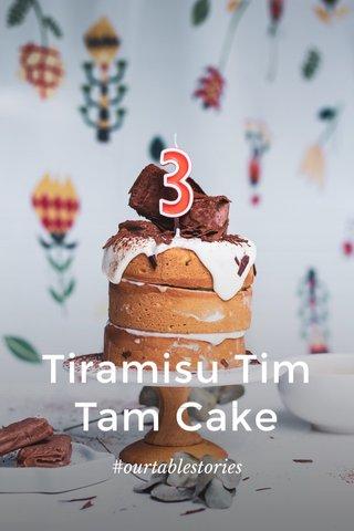 Tiramisu Tim Tam Cake #ourtablestories