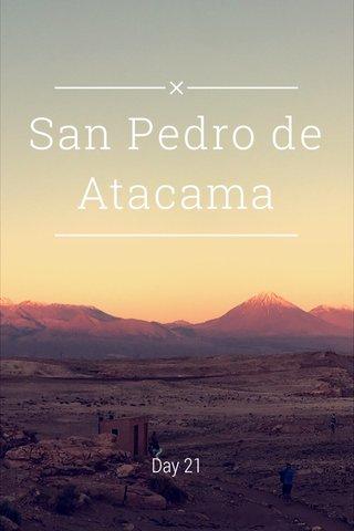 San Pedro de Atacama Day 21