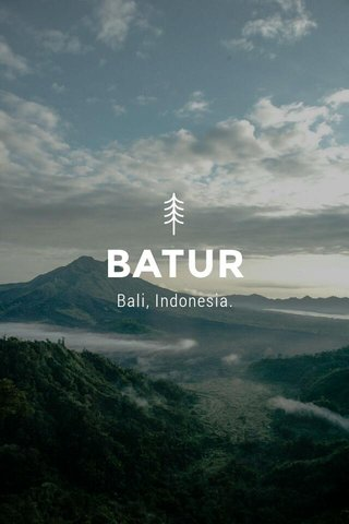 BATUR Bali, Indonesia.