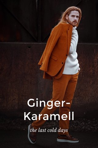 Ginger-Karamell the last cold days