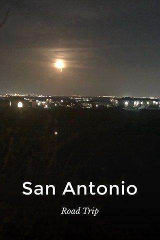 San Antonio Road Trip