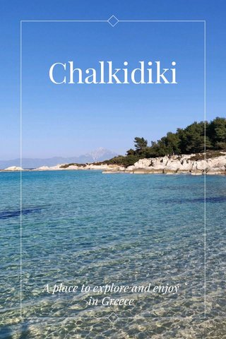 Chalkidiki A place to explore and enjoy in Greece