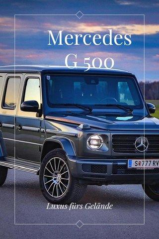 Mercedes G 500 Luxus fürs Gelände
