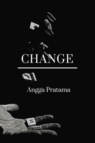 CHANGE Angga Pratama