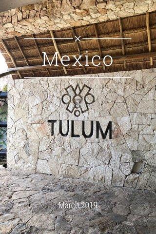 Mexico March 2019