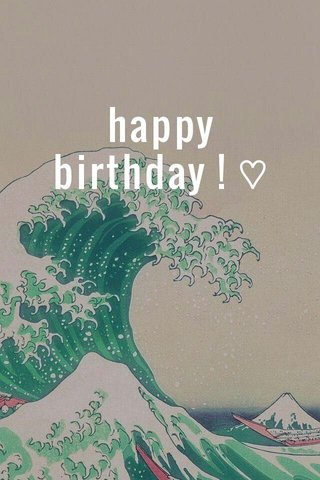 happy birthday ! ♡