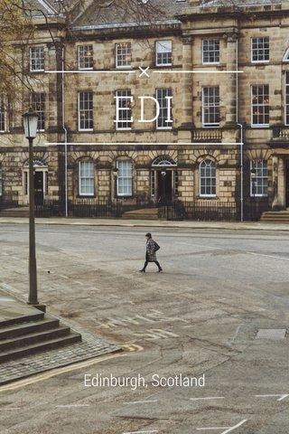 EDI Edinburgh, Scotland