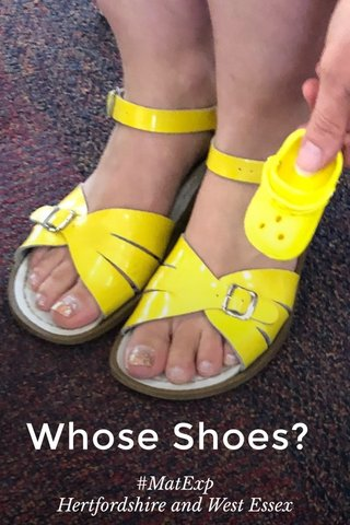 Whose Shoes? #MatExp Hertfordshire and West Essex