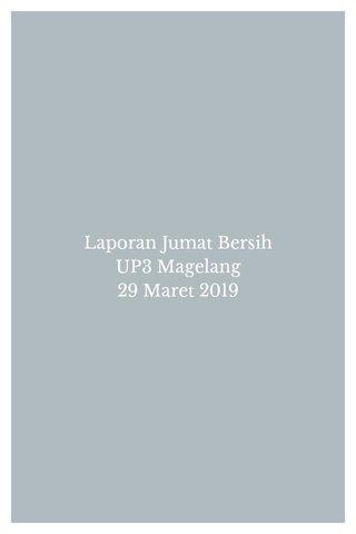 Laporan Jumat Bersih UP3 Magelang 29 Maret 2019