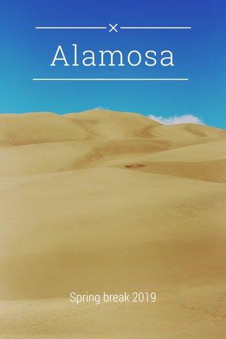 Alamosa Spring break 2019
