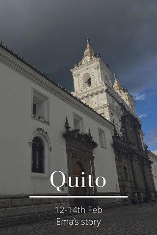 Quito 12-14th Feb Ema's story