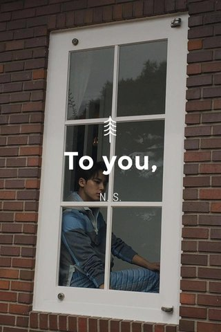 To you, N. S.