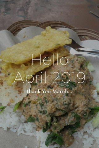Hello April 2019 thank You March...