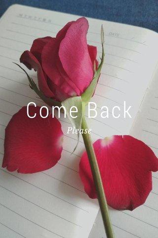 Come Back Please
