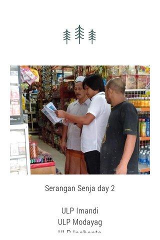 Serangan Senja day 2 ULP Imandi ULP Modayag ULP Inobonto ULP Molibagu ULP Kantor UP3