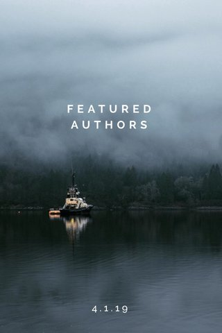 FEATURED AUTHORS 4.1.19