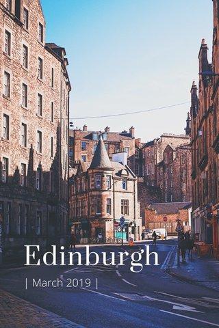 Edinburgh | March 2019 |