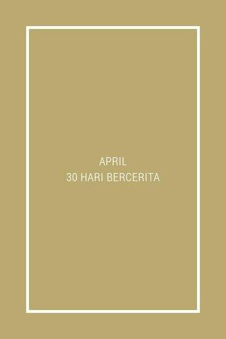 APRIL 30 HARI BERCERITA
