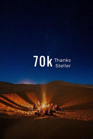 70k Thanks Steller