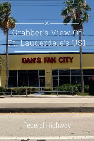 Grabber's View Of Ft. Lauderdale's US1 Federal Highway