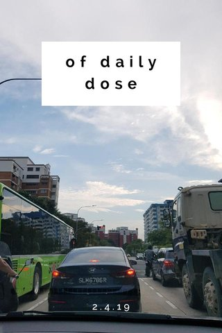 of daily dose 2.4.19