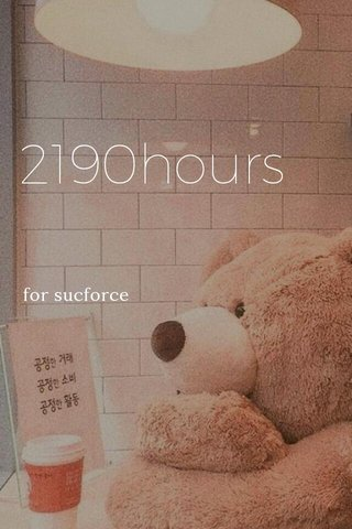 2190hours for sucforce