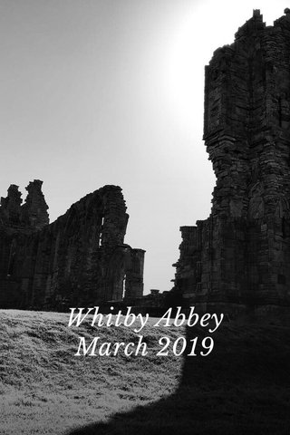 Whitby Abbey March 2019
