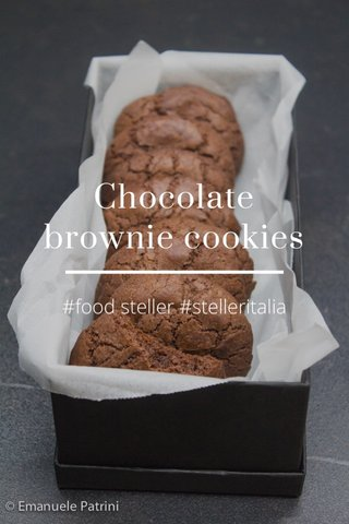 Chocolate brownie cookies #food steller #stelleritalia