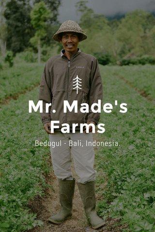 Mr. Made's Farms Bedugul - Bali, Indonesia.