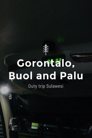 Gorontalo, Buol and Palu Duty trip Sulawesi