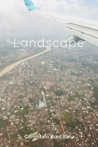 Landscape Gorontalo.Buol.Palu