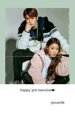happy 3rd mensive❤ -jecantik
