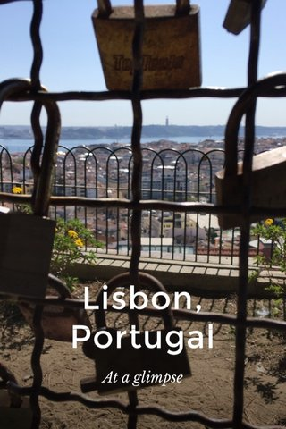 Lisbon, Portugal At a glimpse