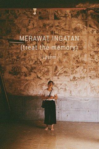 MERAWAT INGATAN (treat the memory) Lasem