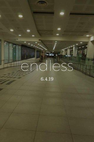 endless 6.4.19