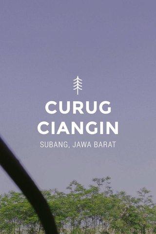 CURUG CIANGIN SUBANG, JAWA BARAT