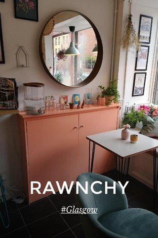 RAWNCHY #Glasgow