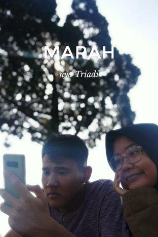MARAH nya Triadi