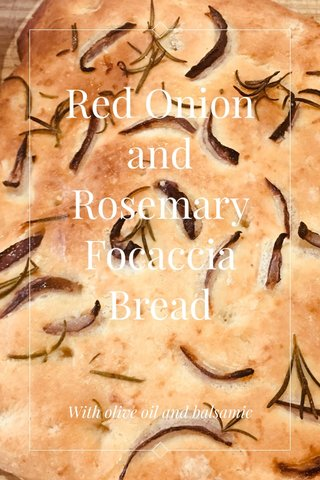 Red Onion and Rosemary Focaccia Bread With olive oil and balsamic