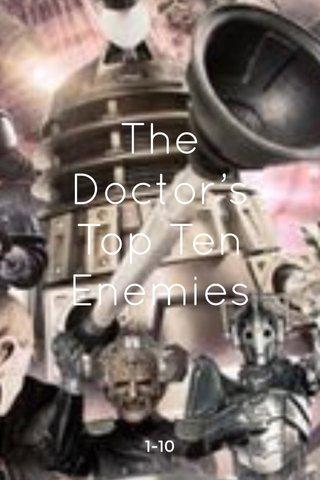 The Doctor's Top Ten Enemies 1-10