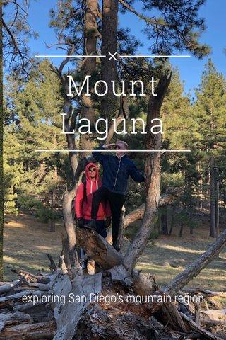Mount Laguna exploring San Diego's mountain region