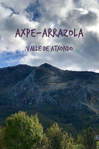 Axpe-Arrazola Valle de Atxondo