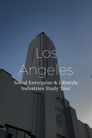 Los Angeles Social Enterprise & Lifestyle Industries Study Tour