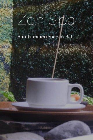 Zen Spa A milk experience in Bali