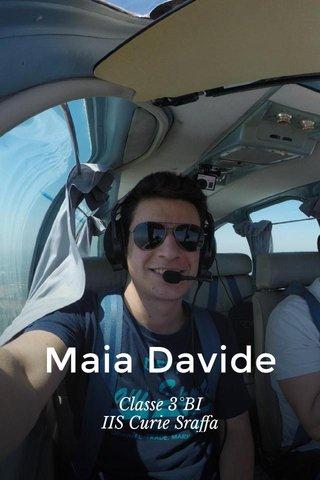 Maia Davide Classe 3°BI IIS Curie Sraffa