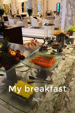 My breakfast Buffet