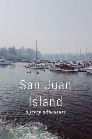 San Juan Island a ferry adventure
