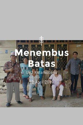 Menembus Batas UP3 Kotamobagu 12 April 2019